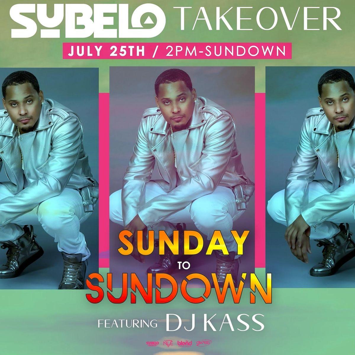 SunDay to SunDown w\/ DJ KASS