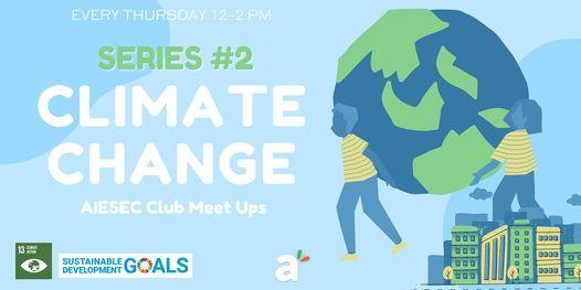 CLIMATE CHANGE SERIES | AIESEC Club Meet Ups