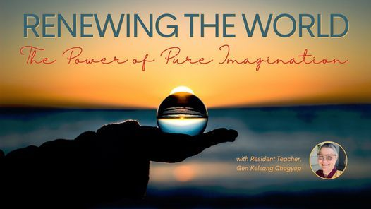 Renewing the World: The Power of Pure Imagination