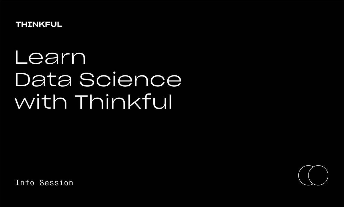 Thinkful Webinar || Learn Data Science with Thinkful