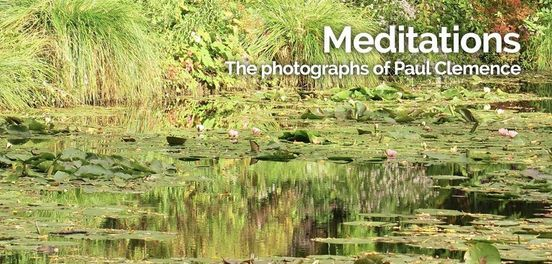 Gallery Opening: Meditations - The photography of Paul Clemence