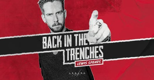 Lewis Spears: Back In The Trenches \/\/ Top of the Ark