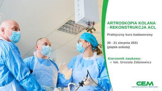 Artroskopia kolana - rekonstrukcja ACL