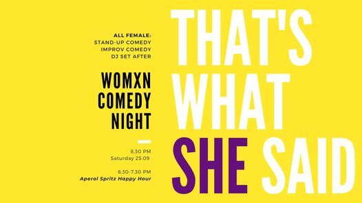 That's What She Said - Womxn Comedy Night & Afterparty
