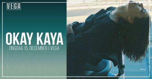Okay Kaya [support: Reveal Party] - VEGA - Ny dato