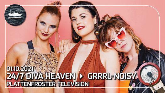 Plattenfroster Television \u2013 24\/7 Diva Heaven (live), Grrrl Noisy (talk)