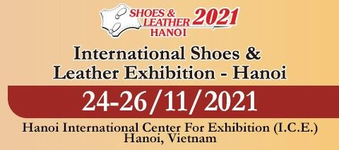 Shoes & Leather- Hanoi 2021 \u6cb3\u5167\u978b\u985e\u3001\u76ae\u9769\u3001\u53ca\u5de5\u696d\u8a2d\u5099\u5c55\u89bd\u6703