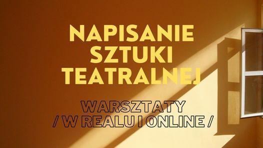Napisanie sztuki teatralnej \/ warsztaty w realu i online \/