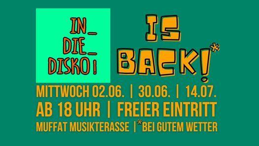 02.06. \/ 30.06. \/ 14.07. IN_DIE_DISKO is back! @ Muffat Musikterasse