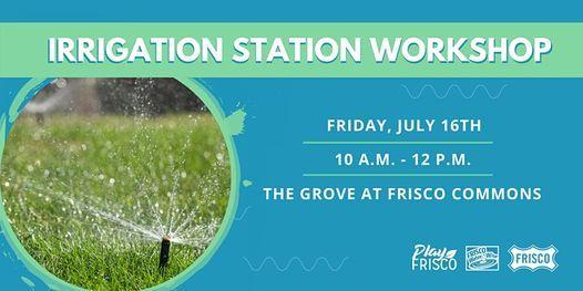 Irrigation Station Workshop