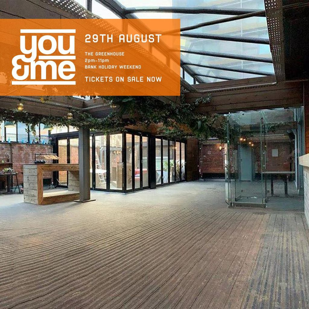 You&Me in The Greenhouse - Bank Holiday Sunday