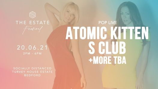 The Estate Festival: Atomic Kitten, S Club + Special Guests