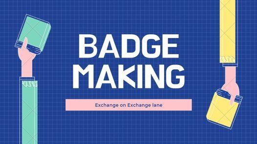 Badge making on Exchange Lane
