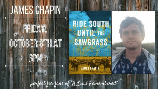 James Chapin presents RIDE SOUTH UNTIL THE SAWGRASS