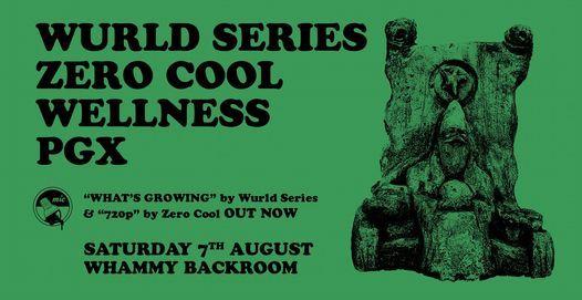 Wurld Series w\/ Zero Cool, Wellness & PGX