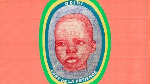 ODIBI, L\u2019ART DE LA PATIENCE