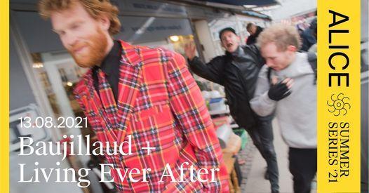 ALICE Summer Series: Baujillaud + Living Ever After