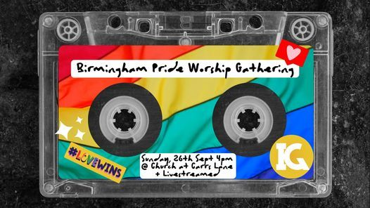IGB Birmingham Pride Worship Gathering - In Person AND Livestreamed