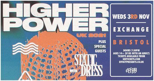 Higher Power plus Static Dress at Exchange, Bristol