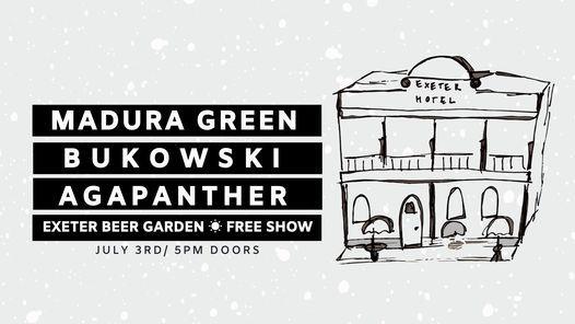 Madura Green, Bukowski & Agapanther @ Exeter Beer Garden [FREE SHOW]