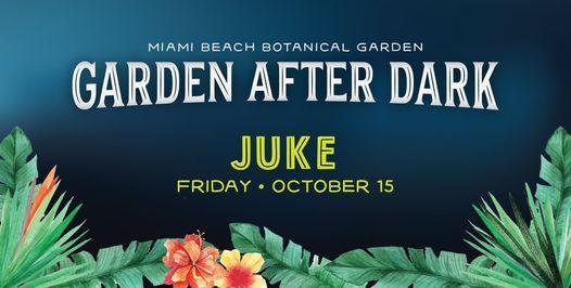 Garden After Dark: JUke