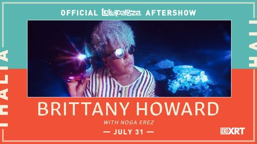 SOLD OUT | Brittany Howard with Noga Erez: Lollapalooza Aftershow at Thalia Hall