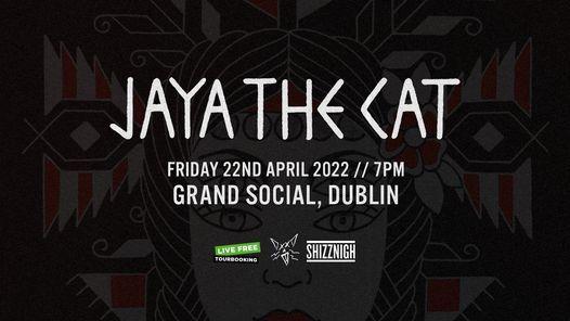 Jaya The Cat at The Grand Social Dublin 15\/10\/21