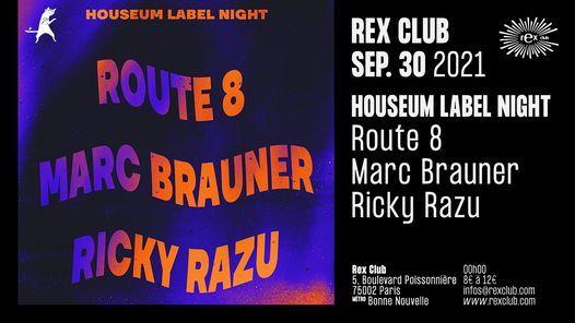 HOUSEUM LABEL NIGHT: ROUTE 8, MARC BRAUNER, RICKY RAZU