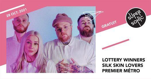 The Lottery Winners \u2022 Silk Skin Lovers \u2022 Premier M\u00e9tro \/ Supersonic (Free entry)