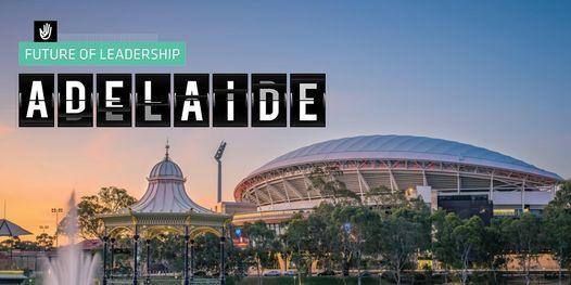 Future of Leadership - Adelaide