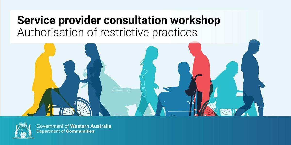 Authorisation of Restrictive Practices - Service Providers Online Workshop