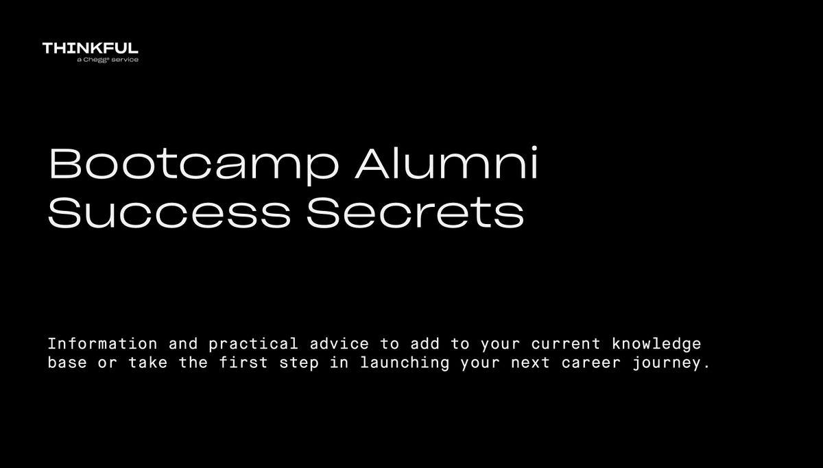 Thinkful Webinar    Bootcamp Alumni Success Secrets
