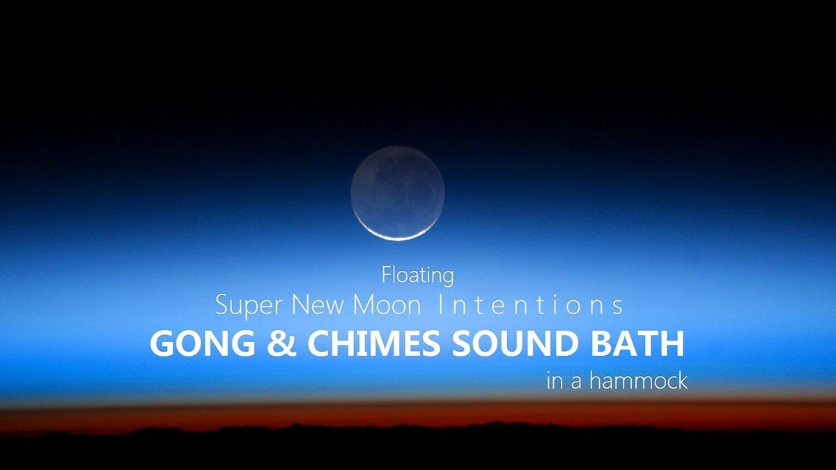 Floating Super New Moon Intentions GONG & CHIMES SOUND BATH in a hammock