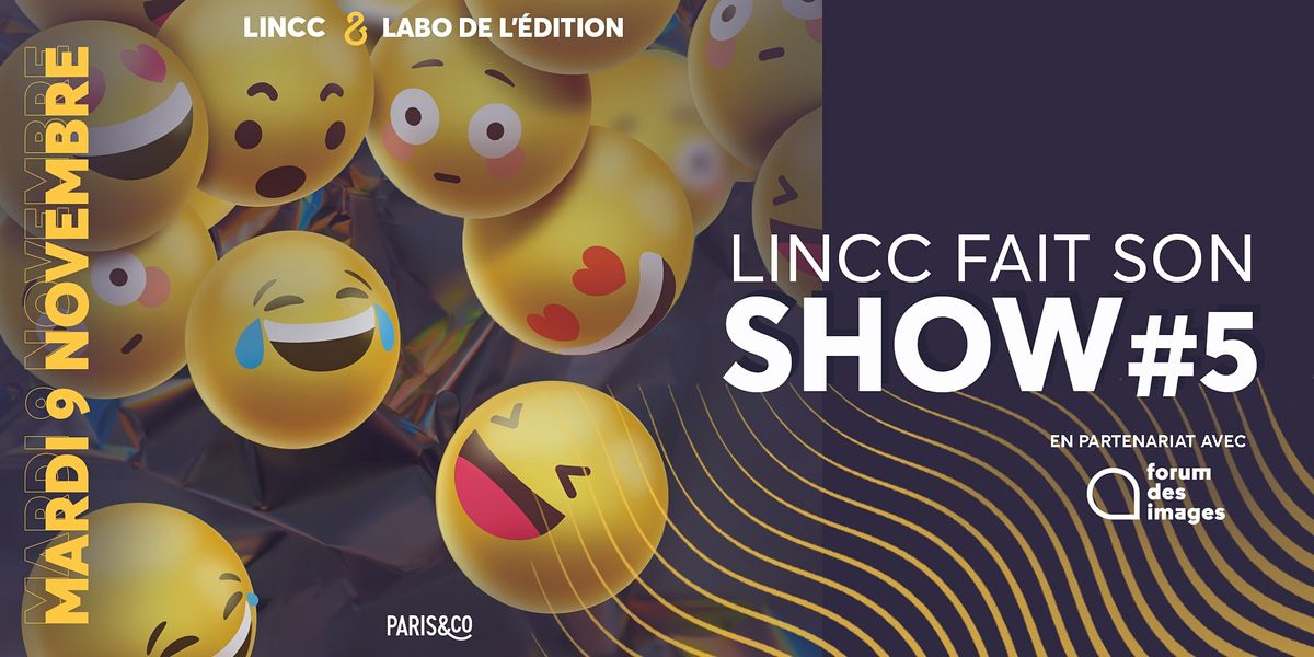 LINCC FAIT SON SHOW #5