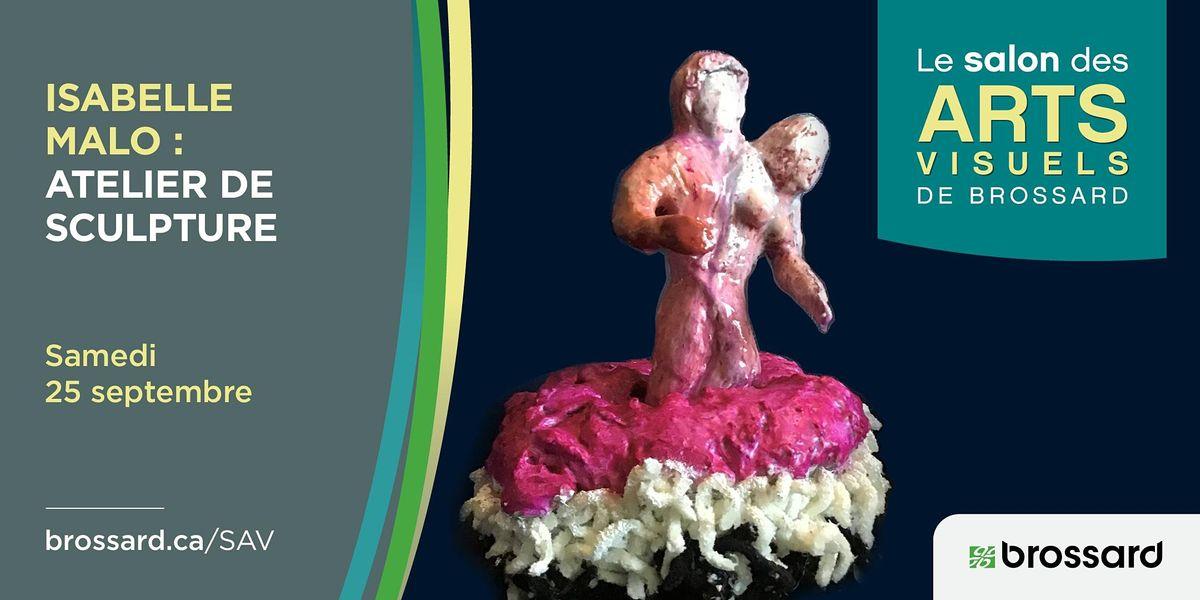 Atelier de sculpture avec l\u2019artiste multidisciplinaire Isabelle Malo