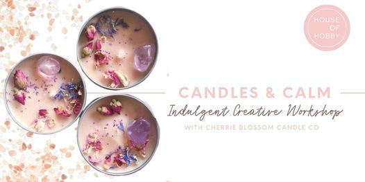 SOLD OUT Candles and Calm - Relaxing creative workshop