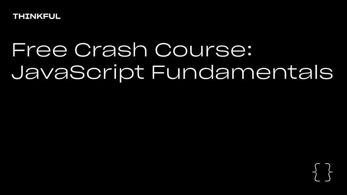 Thinkful Webinar || Free Crash Course: JavaScript Fundamentals