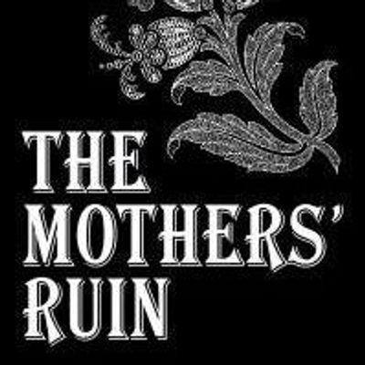 The Mothers Ruin