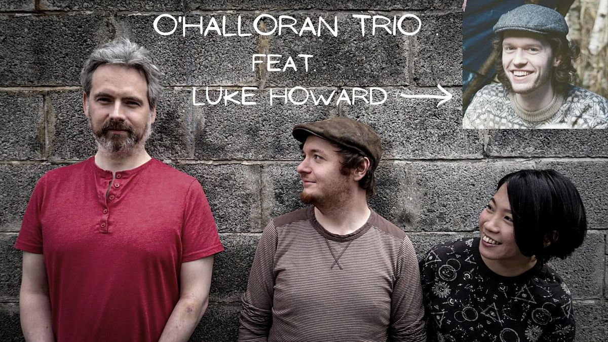 O'Halloran Trio feat. Luke Howard