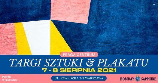 Targi Sztuki i Plakatu \u2022 7-8 sierpnia 2021 \u2022 Warszawa \u2022 #STIRCREATIVITY Zamieszaj w Sztuce