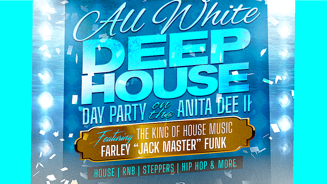 All White Deep House Yacht Party FT: Farley JackMaster Funk
