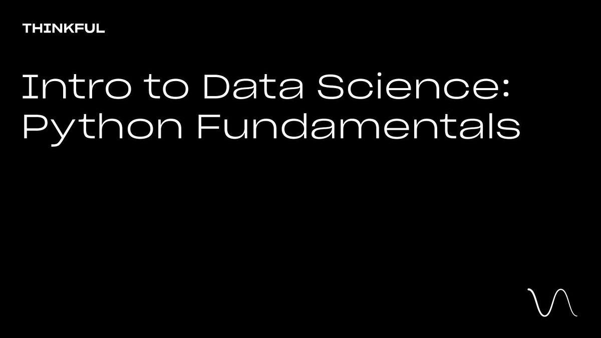 Thinkful Webinar    Intro to Data Science: Python Fundamentals