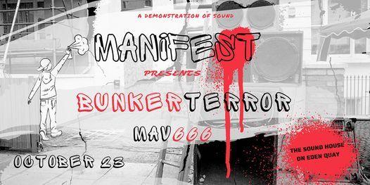 Bunkerterror \/\/ Mav666 \/\/ October 23rd \/\/ The Sound House \/\/ Manifest