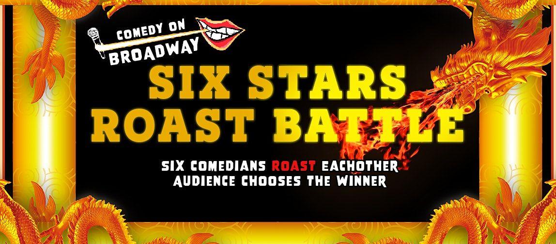 Six Stars Roast Battle!