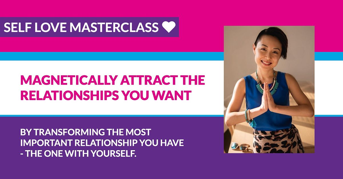 SELF-LOVE MASTERCLASS: MAGNETICALLY ATTRACT LOVE & YOUR SOULMATE TRIBE