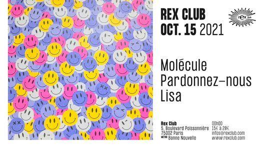 Rex Club Presents : Mol\u00e9cule, Pardonnez-Nous, Lisa