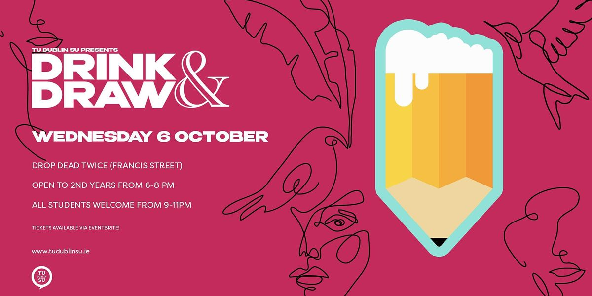 Drink and Draw (In person event - Open to all years
