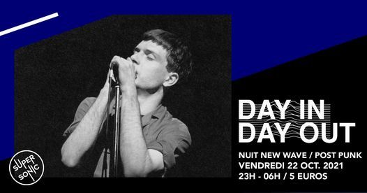 Day In Day Out \/ New Wave Post-Punk du Supersonic