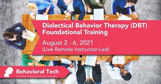 Dialectical Behavior Therapy Foundational Training