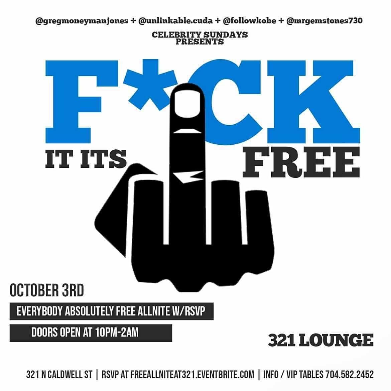 F*CK IT ITS FREE ALLNITE Sunday @ 321 lounge